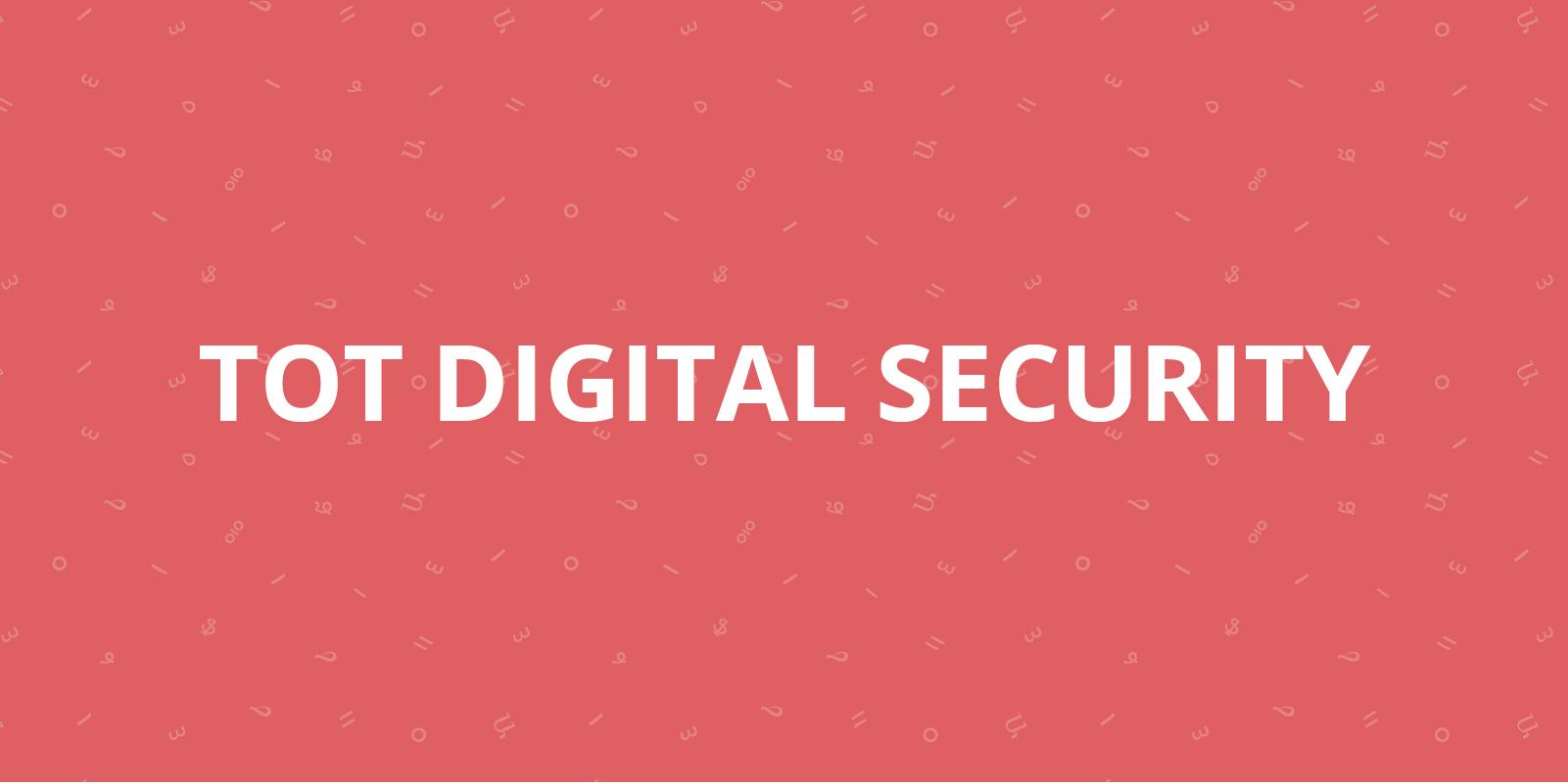 TOT on Digital Security